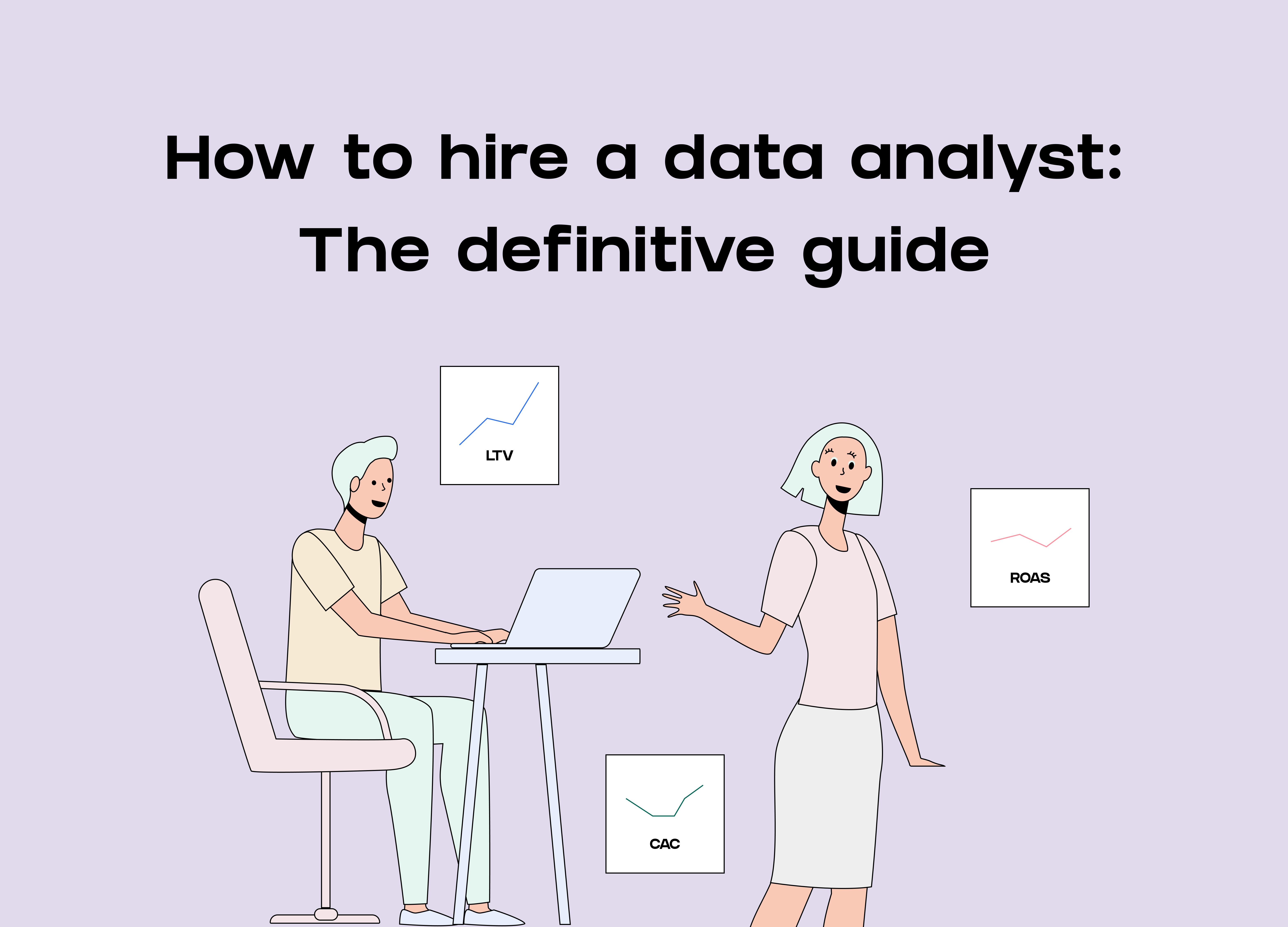 How to hire a Data Analyst: The Definitive Guide