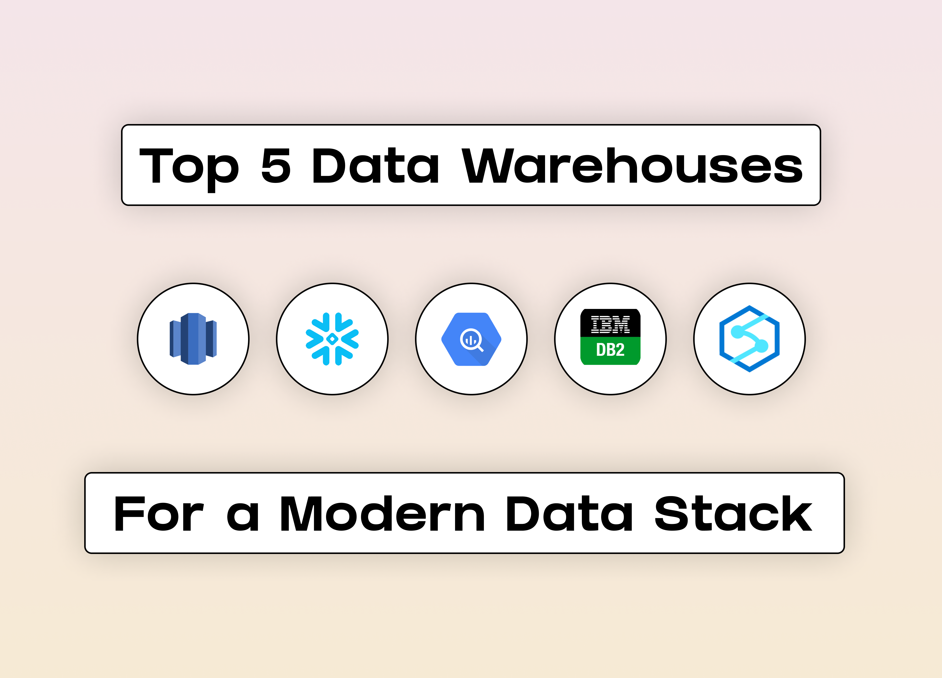 Top 5 Data Warehouses (and our Top Picks for a Modern Data Stack)