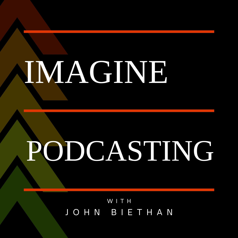 Imagine Podcasting podcast
