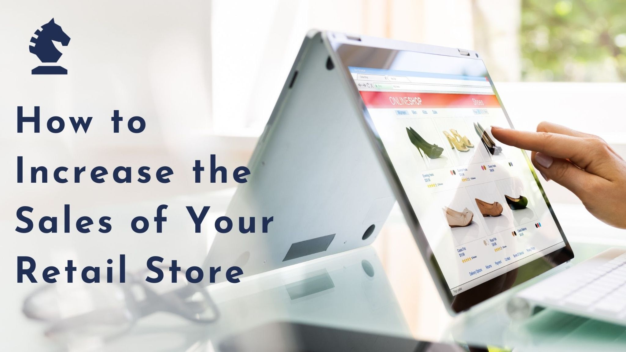 How to Increase the Sales of Your Retail Store