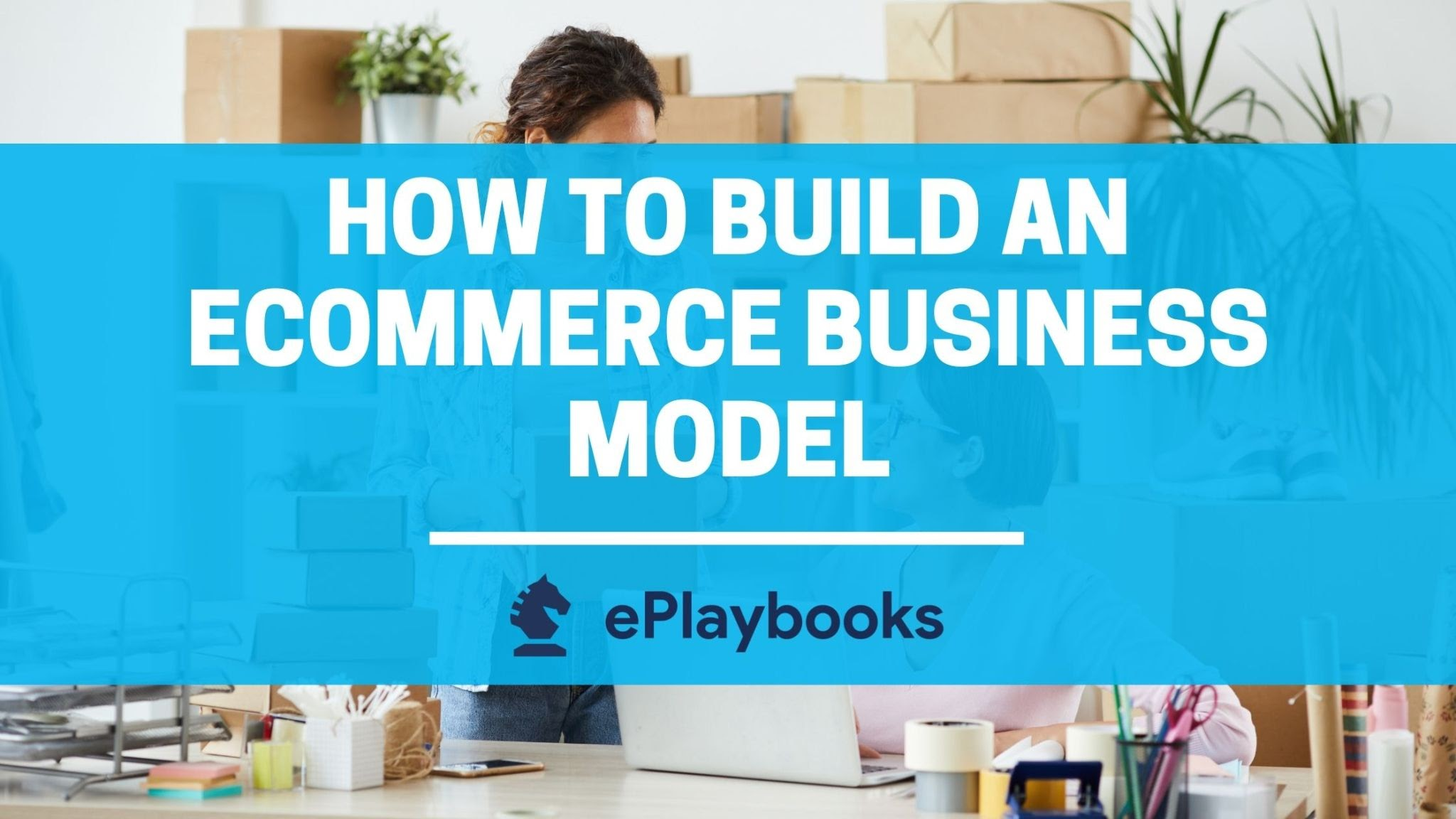 How to build an eCommerce business model