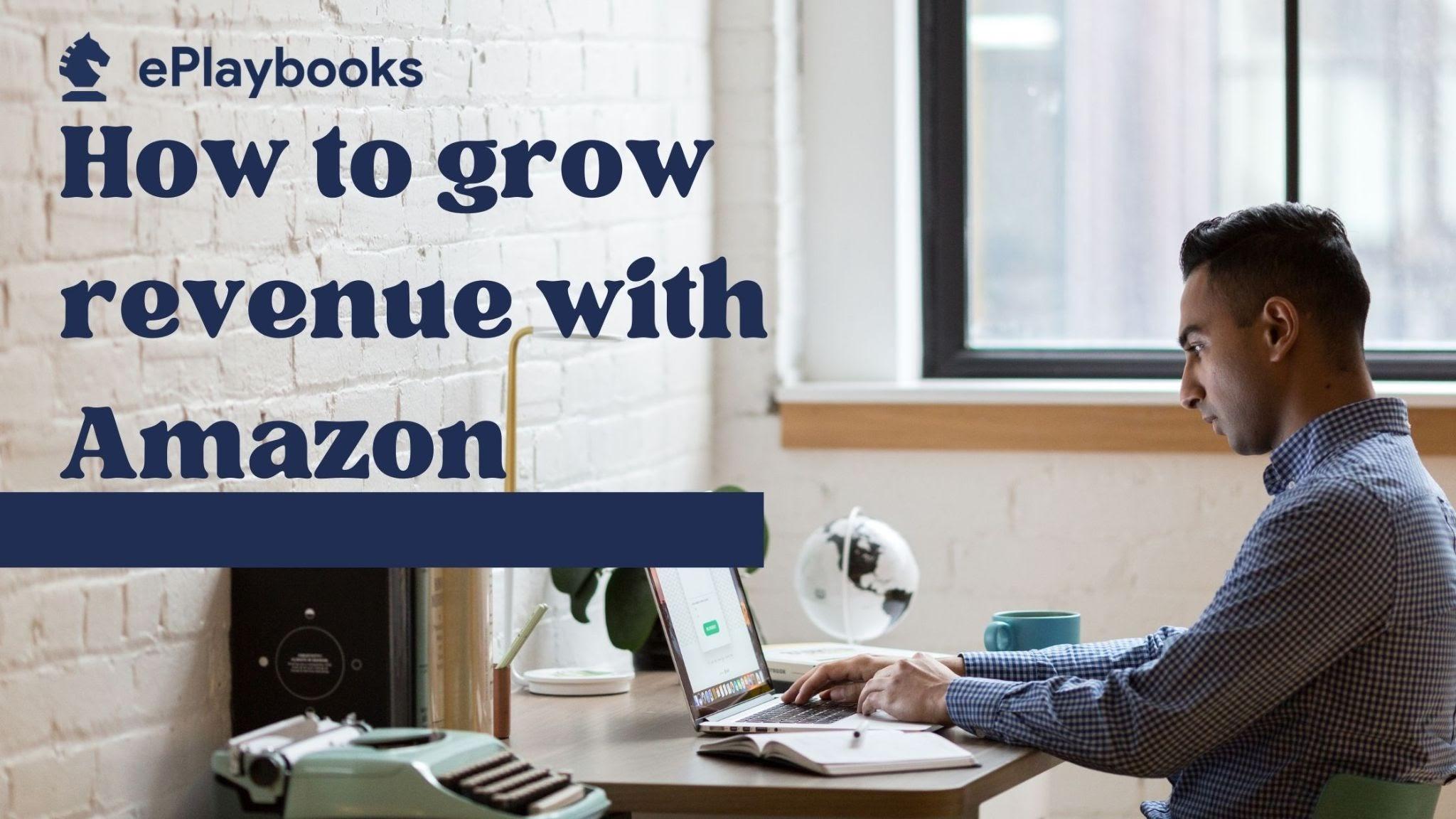 How to grow revenue with Amazon
