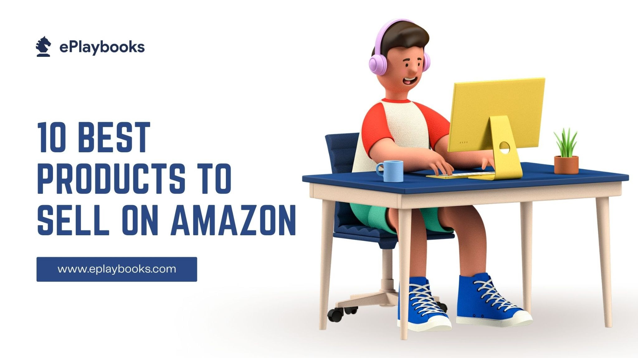 10 Best Products to Sell on Amazon