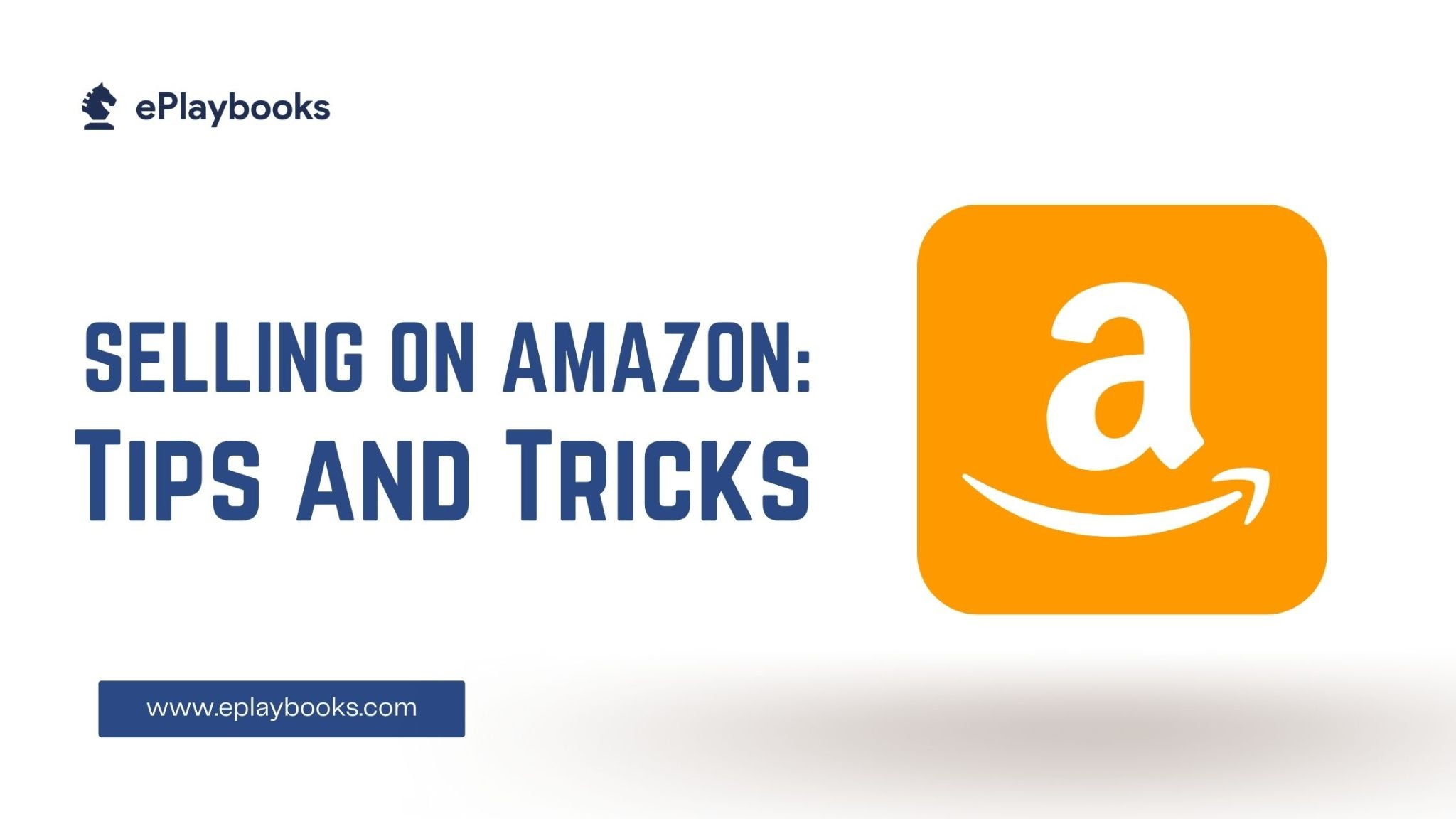 Selling on Amazon: Tips and Tricks