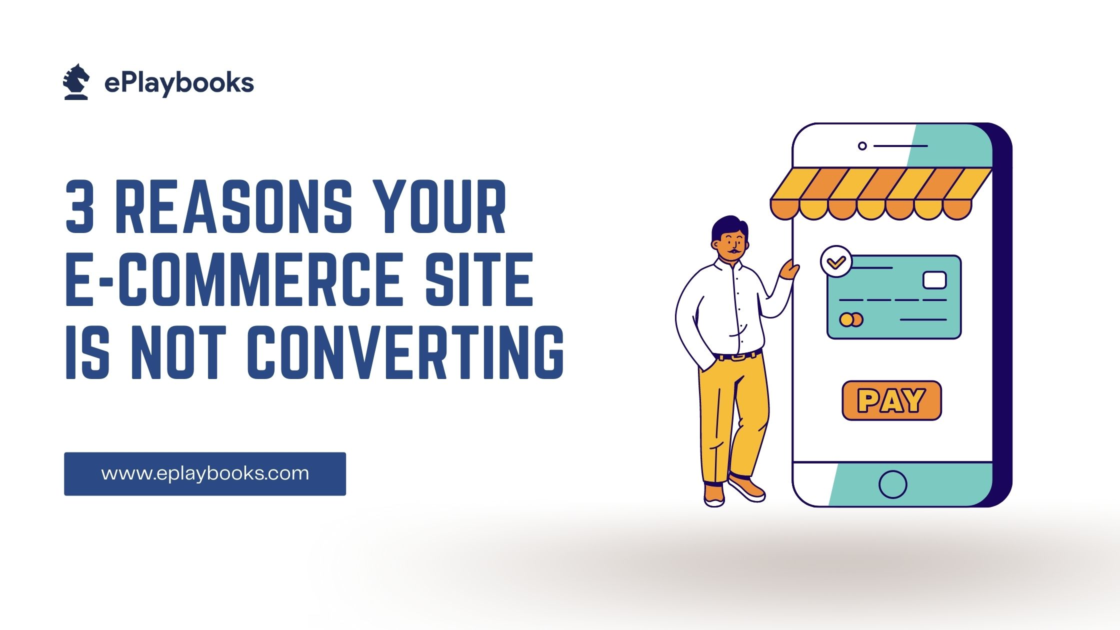 3 Reasons Your E-commerce Site is Not Converting