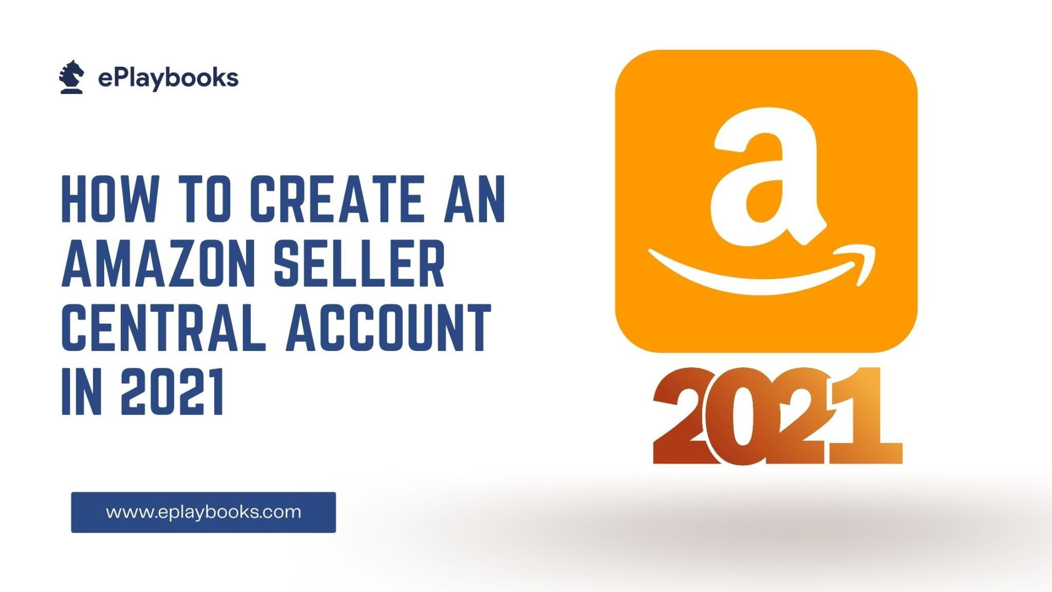 How to create an Amazon Seller Central account in 2021