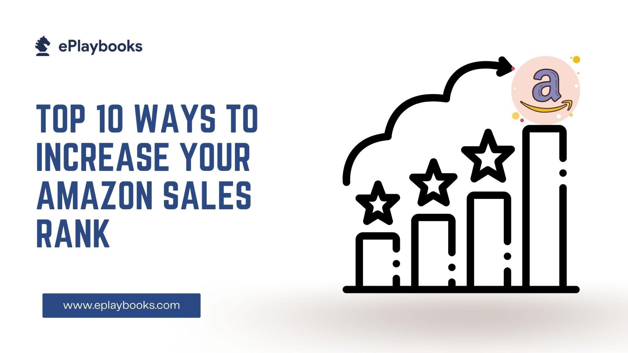 Top 10 ways to increase your Amazon sales rank