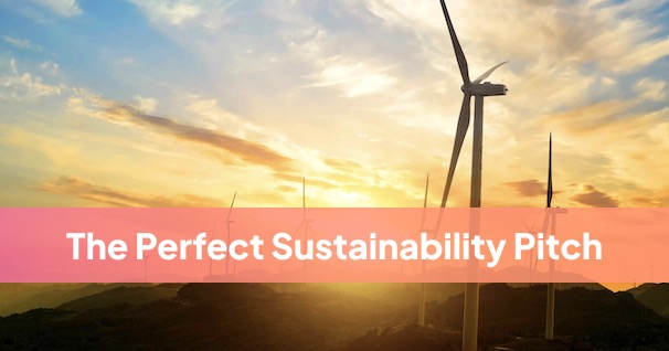A cover image showing some windmills. There is a text overlay that says: 'The Perfect Sustainability Pitch'