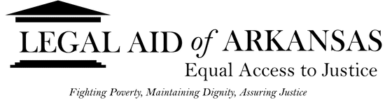 Logo for Legal Aid of Arkansas with a tagline of: Equal Access to Justice, Fighting Poverty, Maintaining Dignity, Assuring Justice