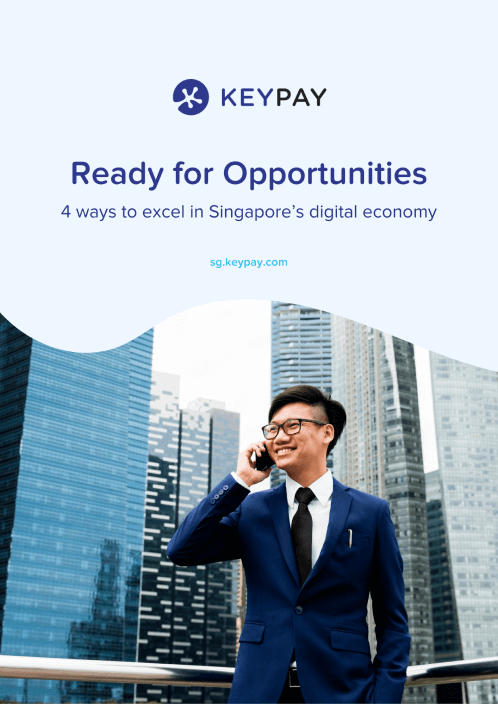 KeyPay Singapore Guide cover page: Ready for Opportunities - 4 ways to excel in Singapore's digital economy