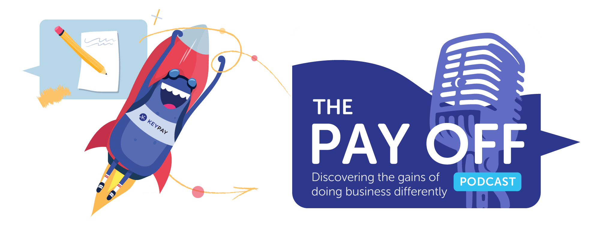 KeyPay's Pay Off podcast - Discovering the gains of doing business differently