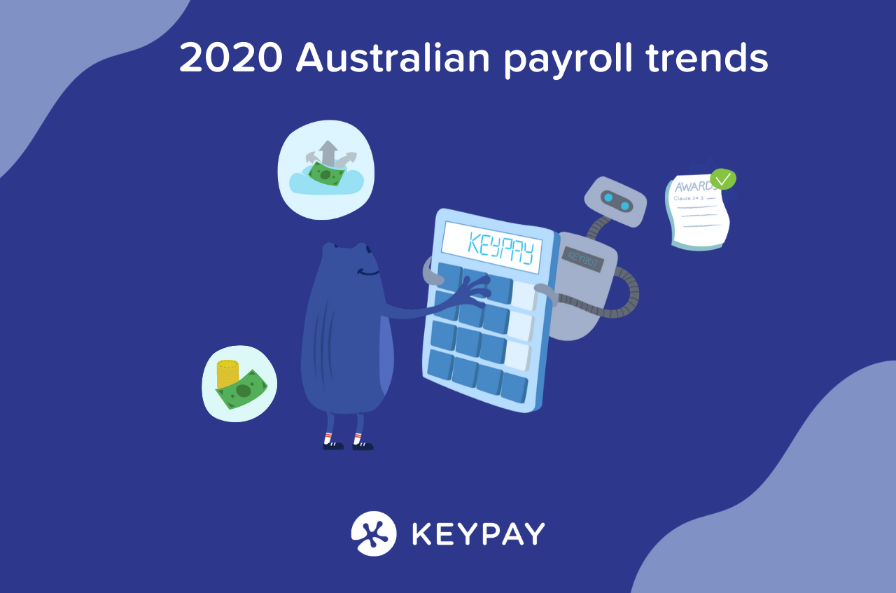 Here are the top 5 Australian Payroll trends to look out for this year