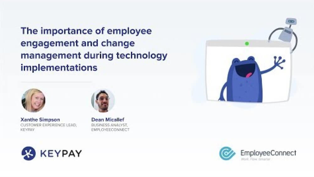 The importance of change management and employee engagement during technology implementations