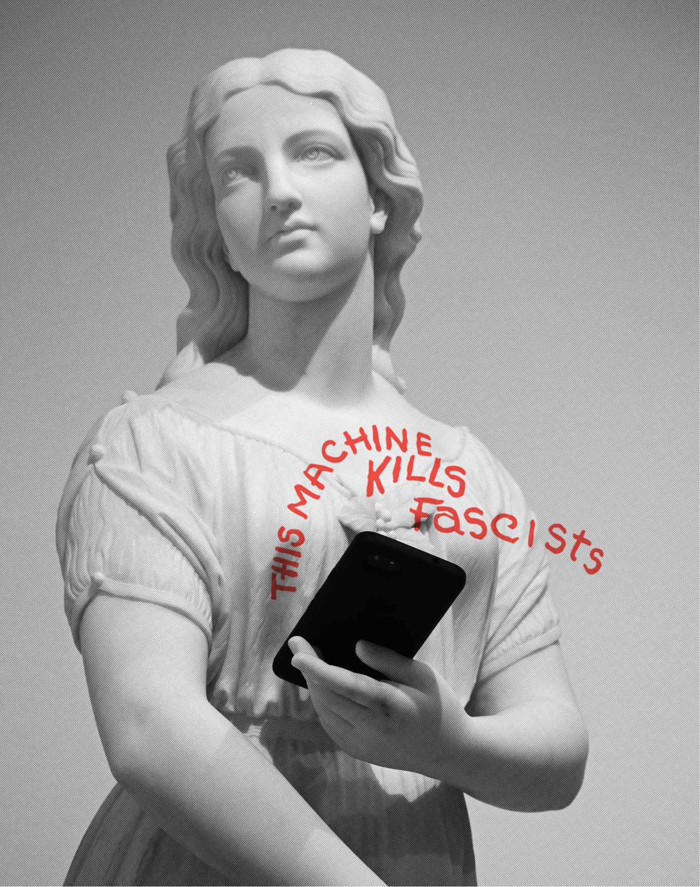 A grecian statue holding a cellphone. Message scrawled on it: This machine kills fascists