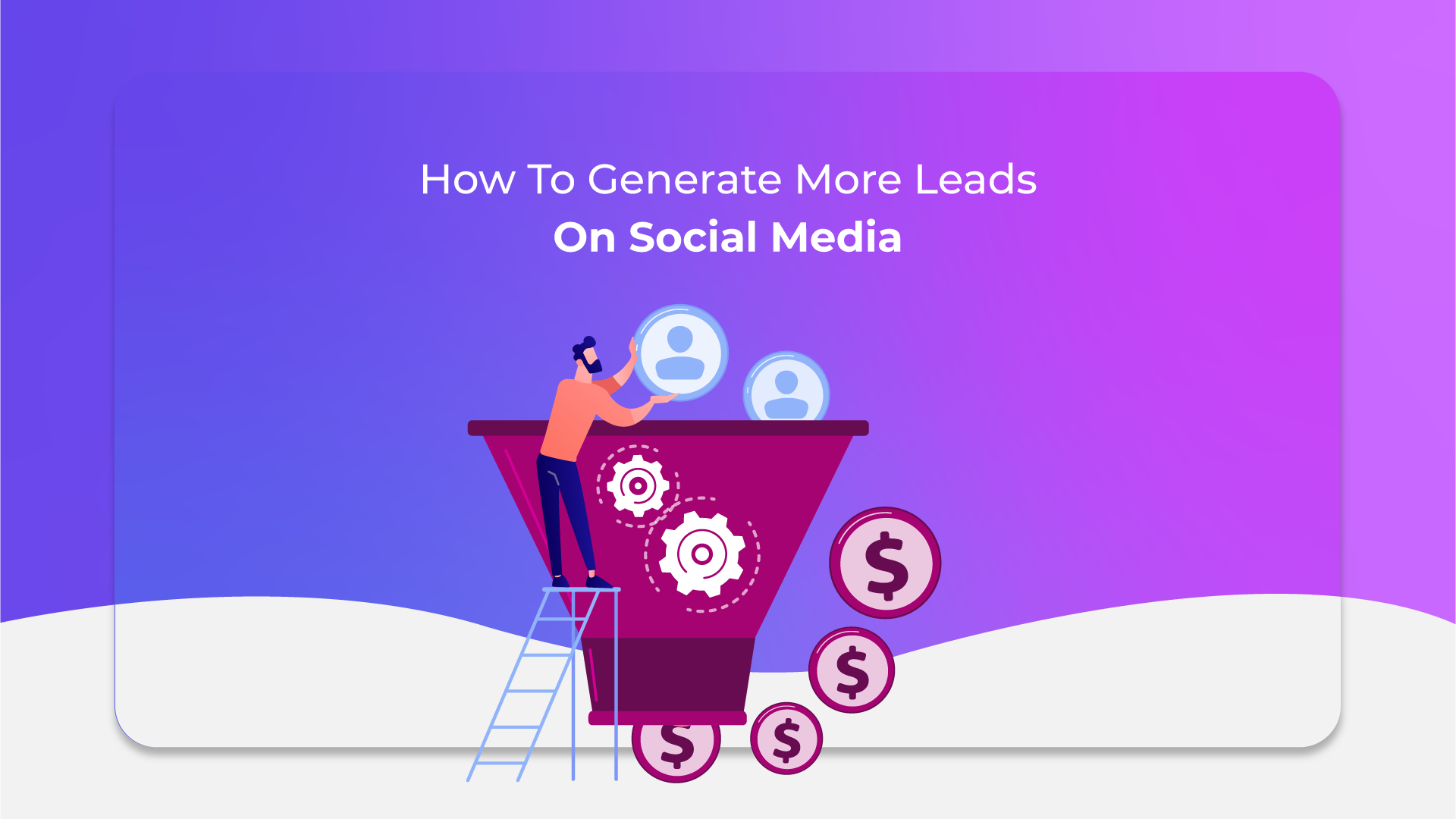 How To Generate More Leads On Social Media