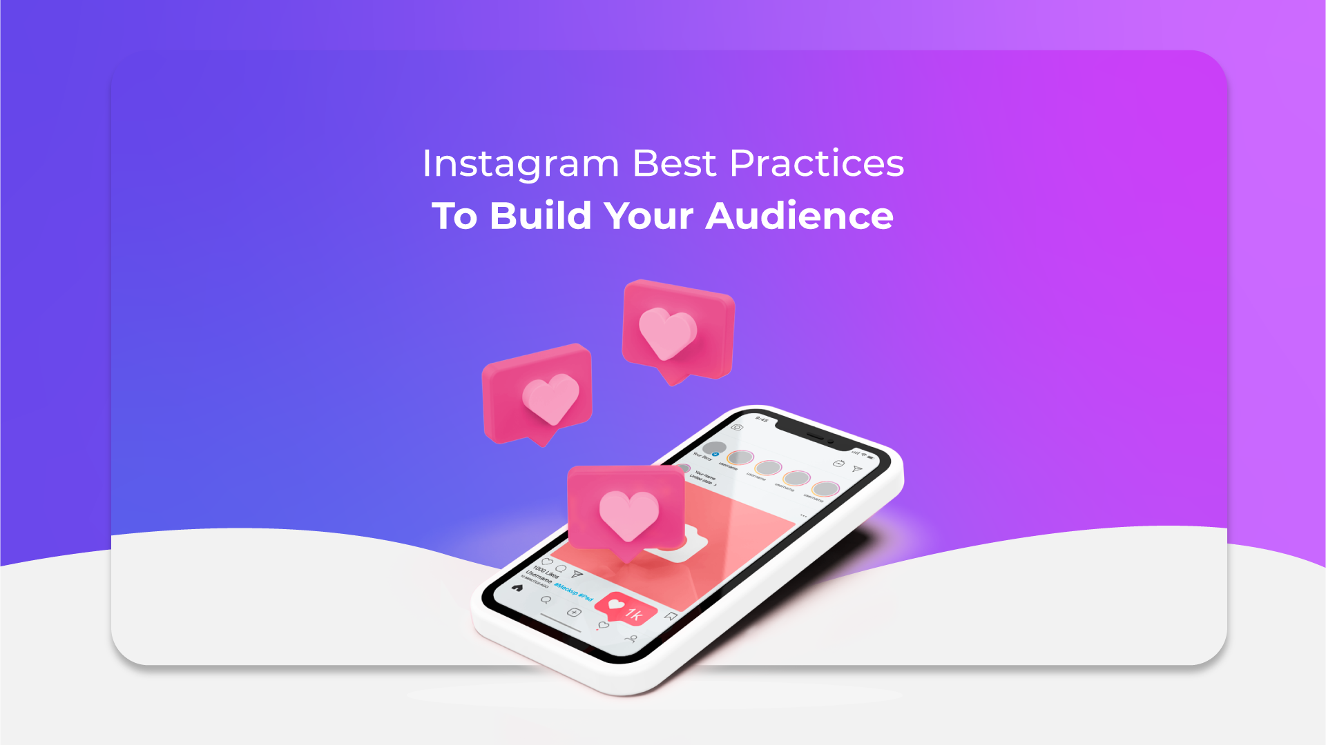 Instagram Best Practices To Build Your Audience