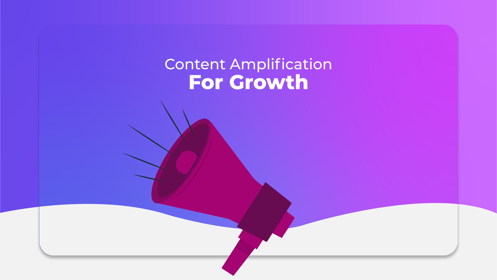 Content Amplification for Growth