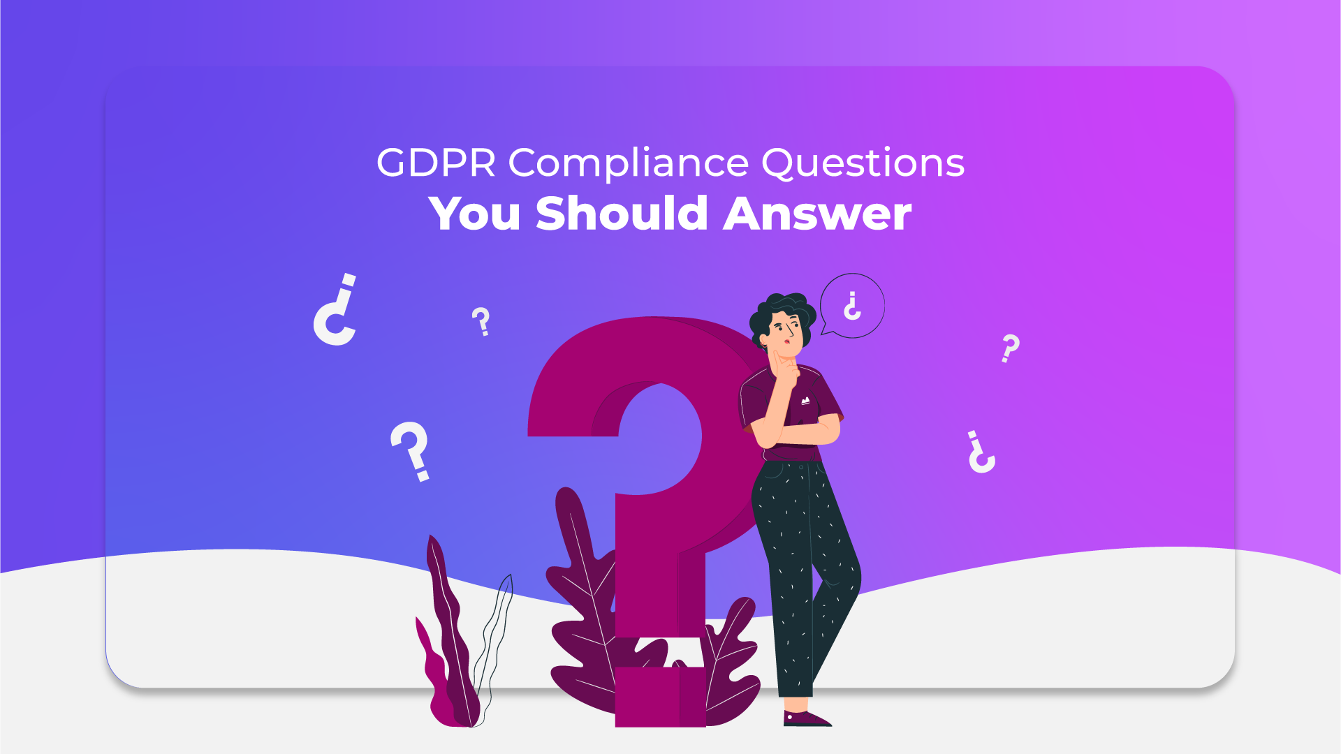 GDPR Compliance Questions You Should Answer