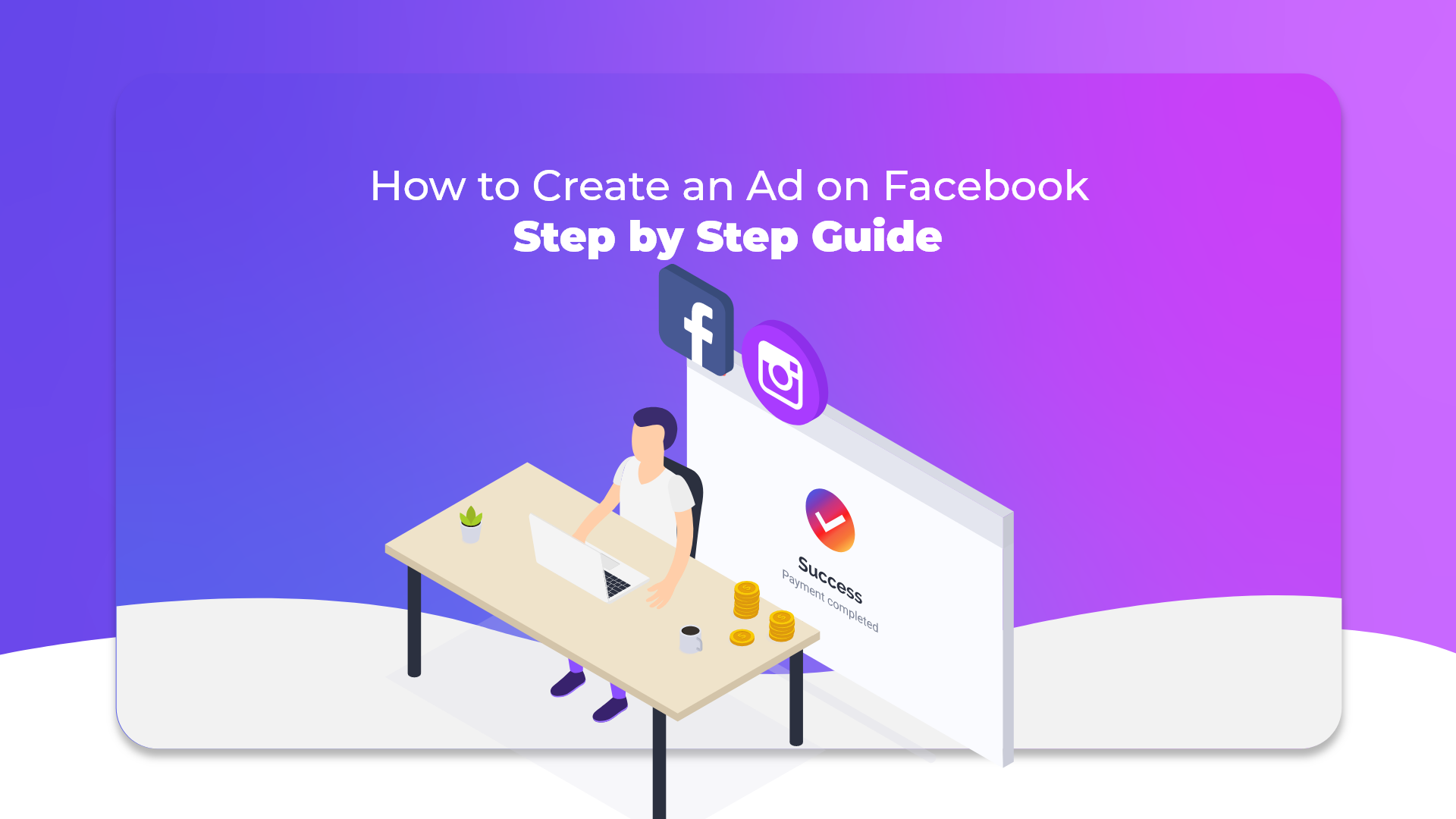 How to Create an Ad on Facebook: Step by Step Guide