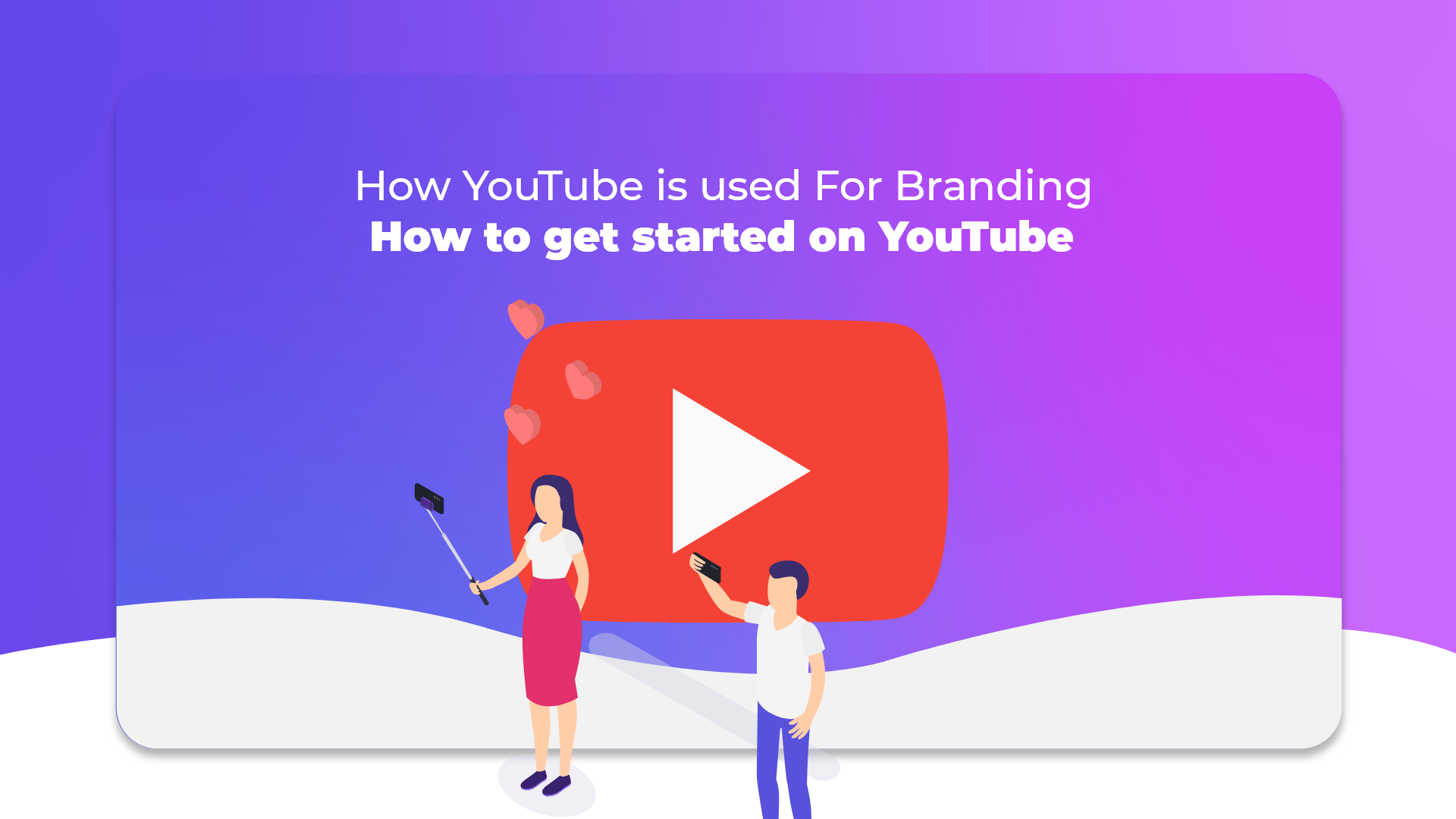 How YouTube is used For Branding