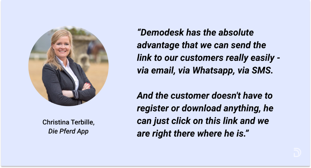 customer doesn't have to register or download anything with Demodesk