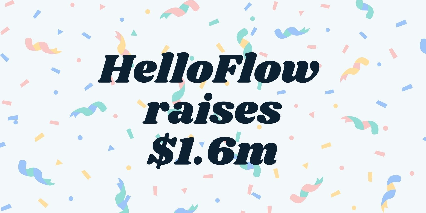 HelloFlow raises $1.6m