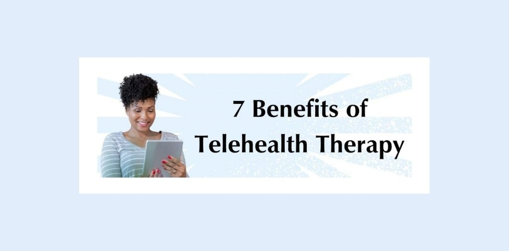 7 benefits of telehealth therapy