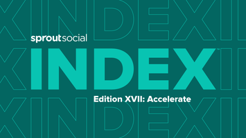 The Sprout Social Index, Edition XVII: Accelerate