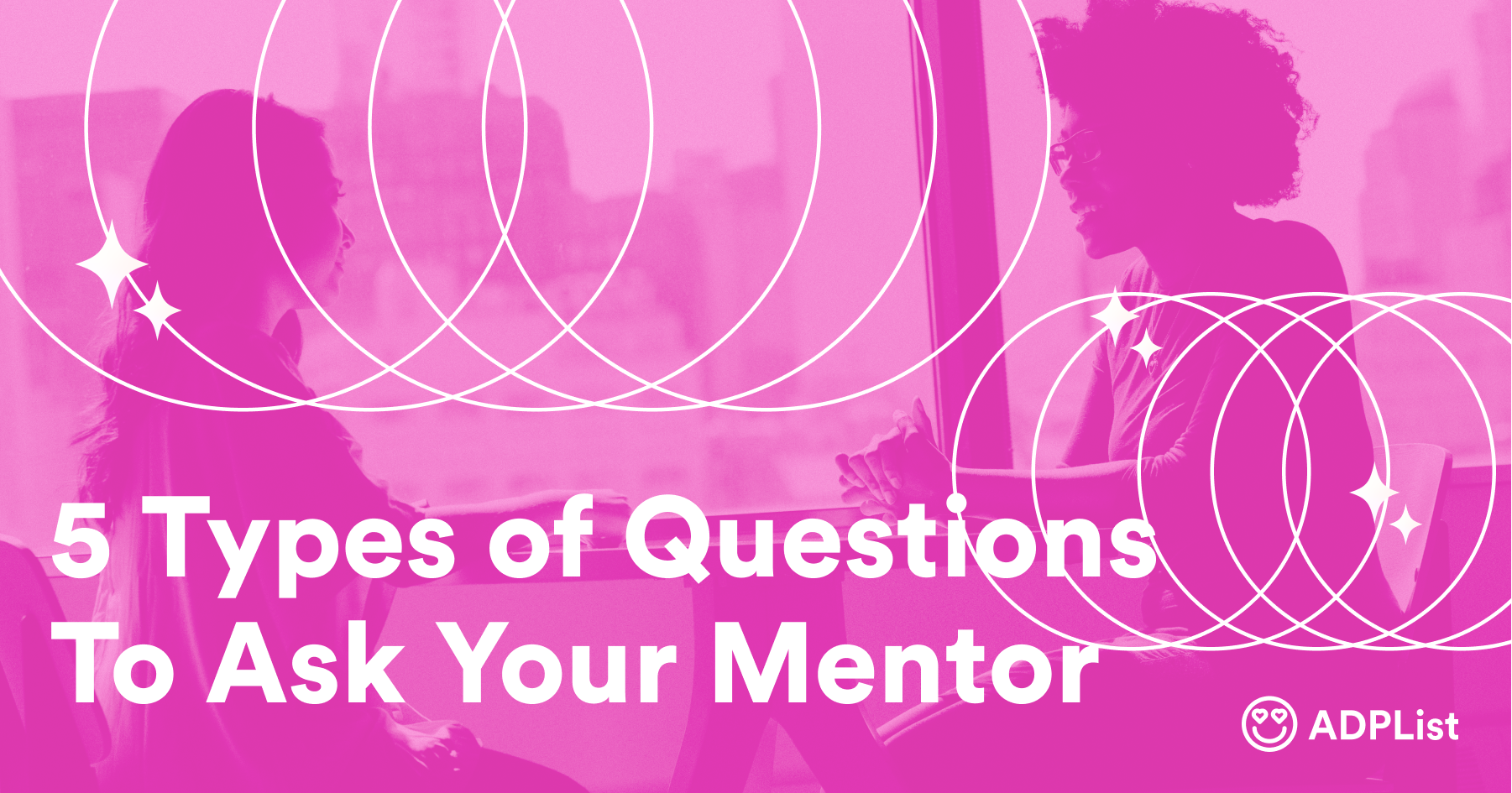 5 types of Mentorship Questions To Ask Your Mentor