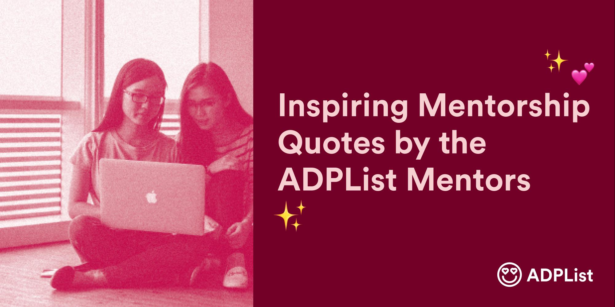 Inspiring Mentorship Quotes by the ADPList Mentors