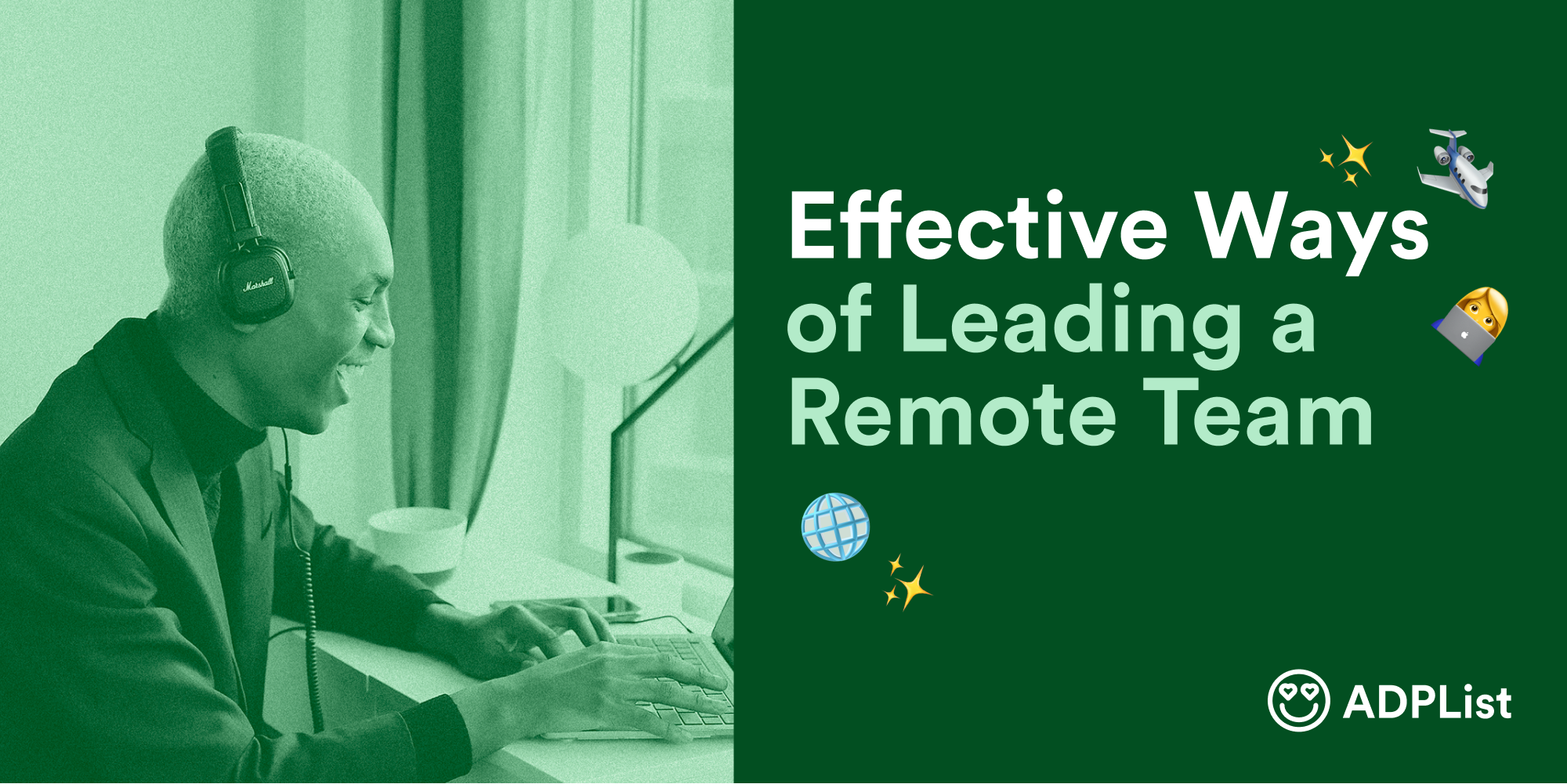 Effective Ways of Leading a Remote Team