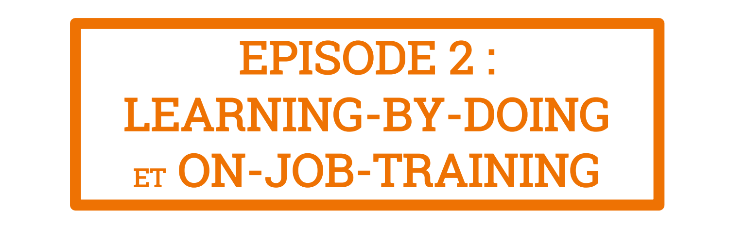 learning-by-doing et on-job-training