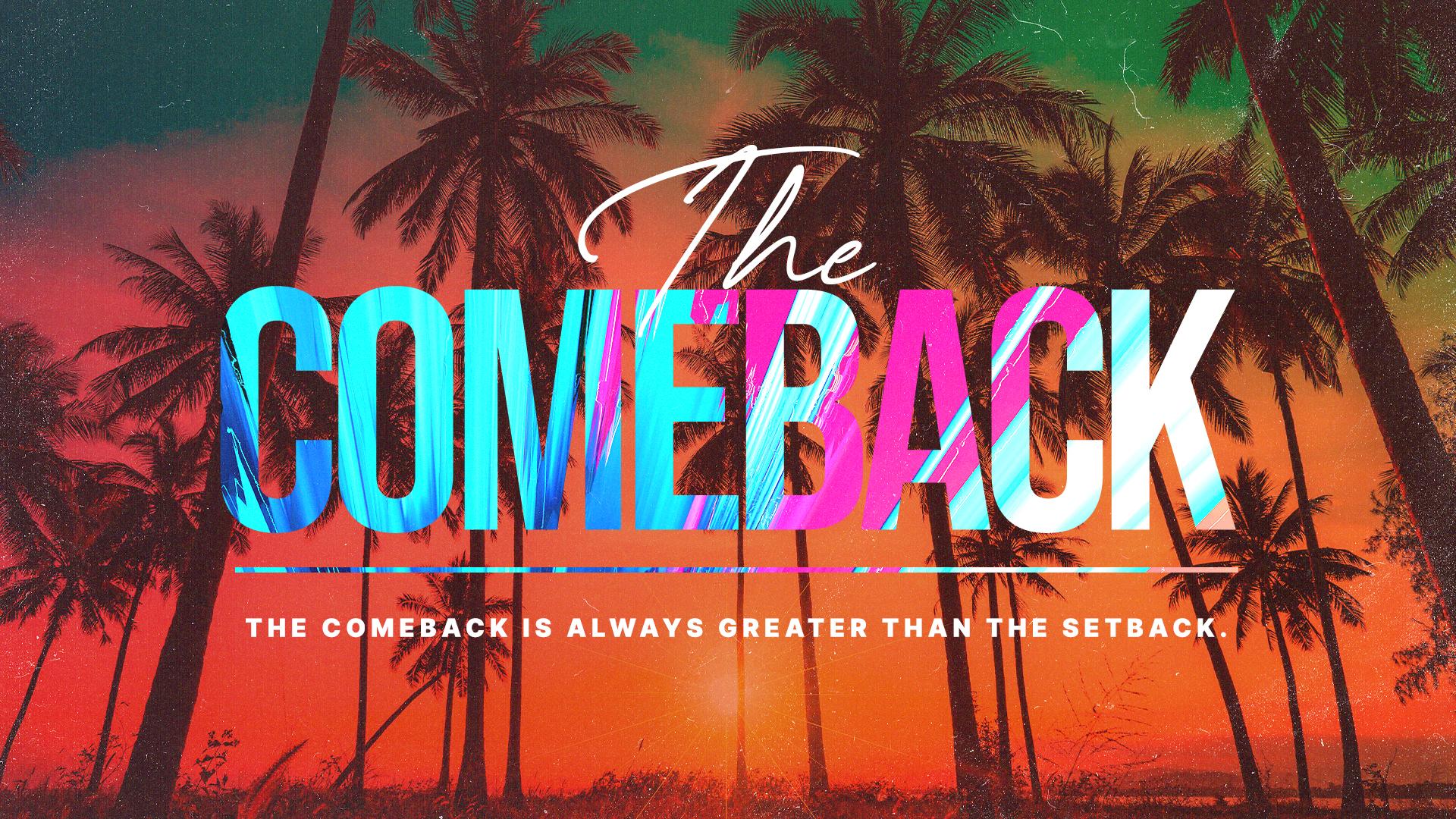 The Comeback Sermon Series