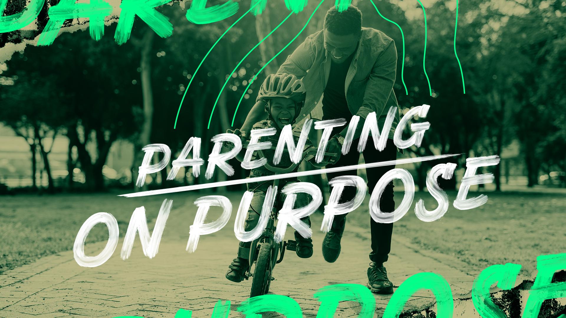 Parenting on Purpose Sermon Series