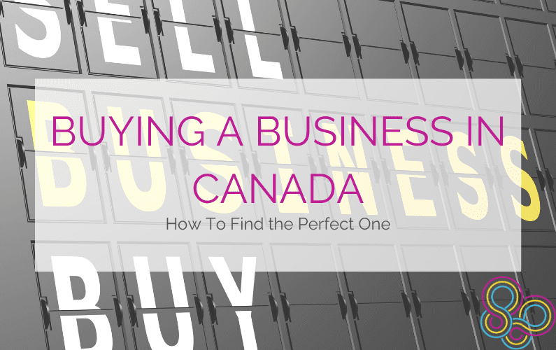 Buying a Business in Canada: How to Find the Perfect One