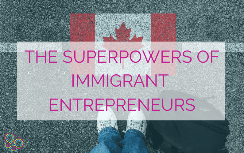 The Superpowers of Immigrant Entrepreneurs