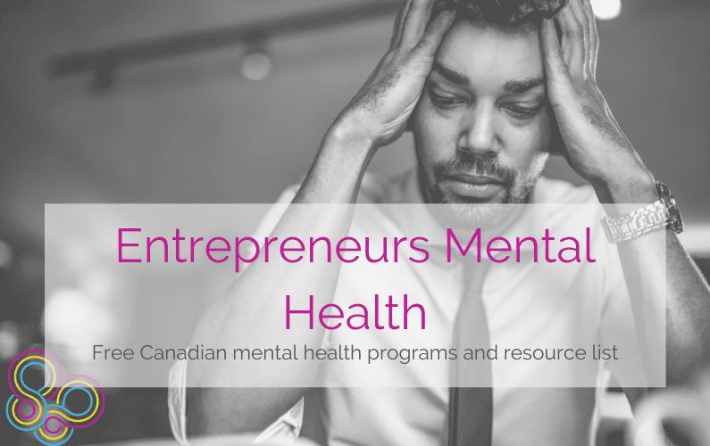 Entrepreneurs Mental Health: Free Canadian Mental Health Programs and Resource List