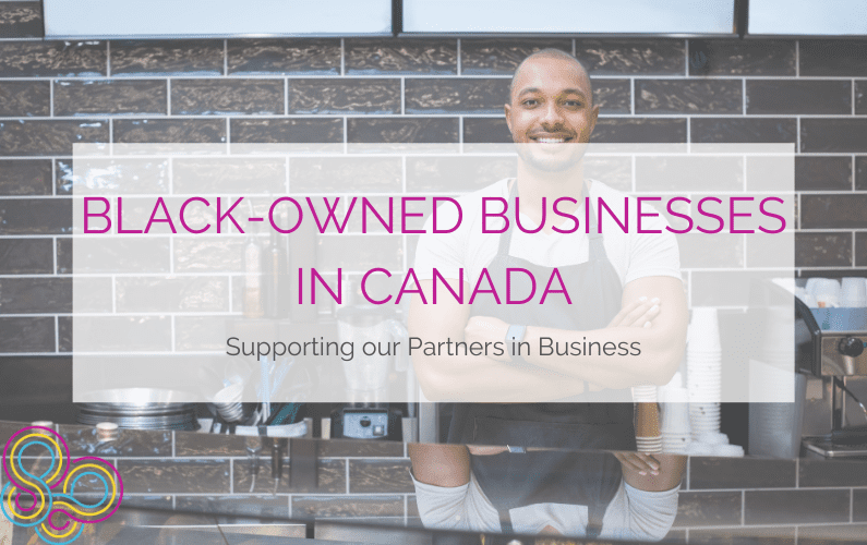 Black-Owned Businesses in Canada: Supporting our Local Partners in Business