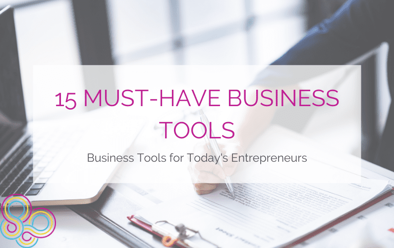 15 Must-Have Business Tools: Business Tools for Today's Entrepreneurs