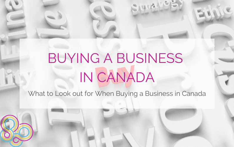 Buying a Business in Canada: What to Look out for When Buying a Business in Canada