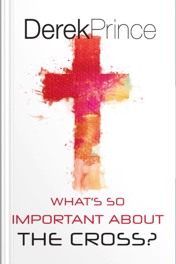 """The """"What's So Important About The Cross"""" book cover (New Zealand edition) by Derek Prince"""