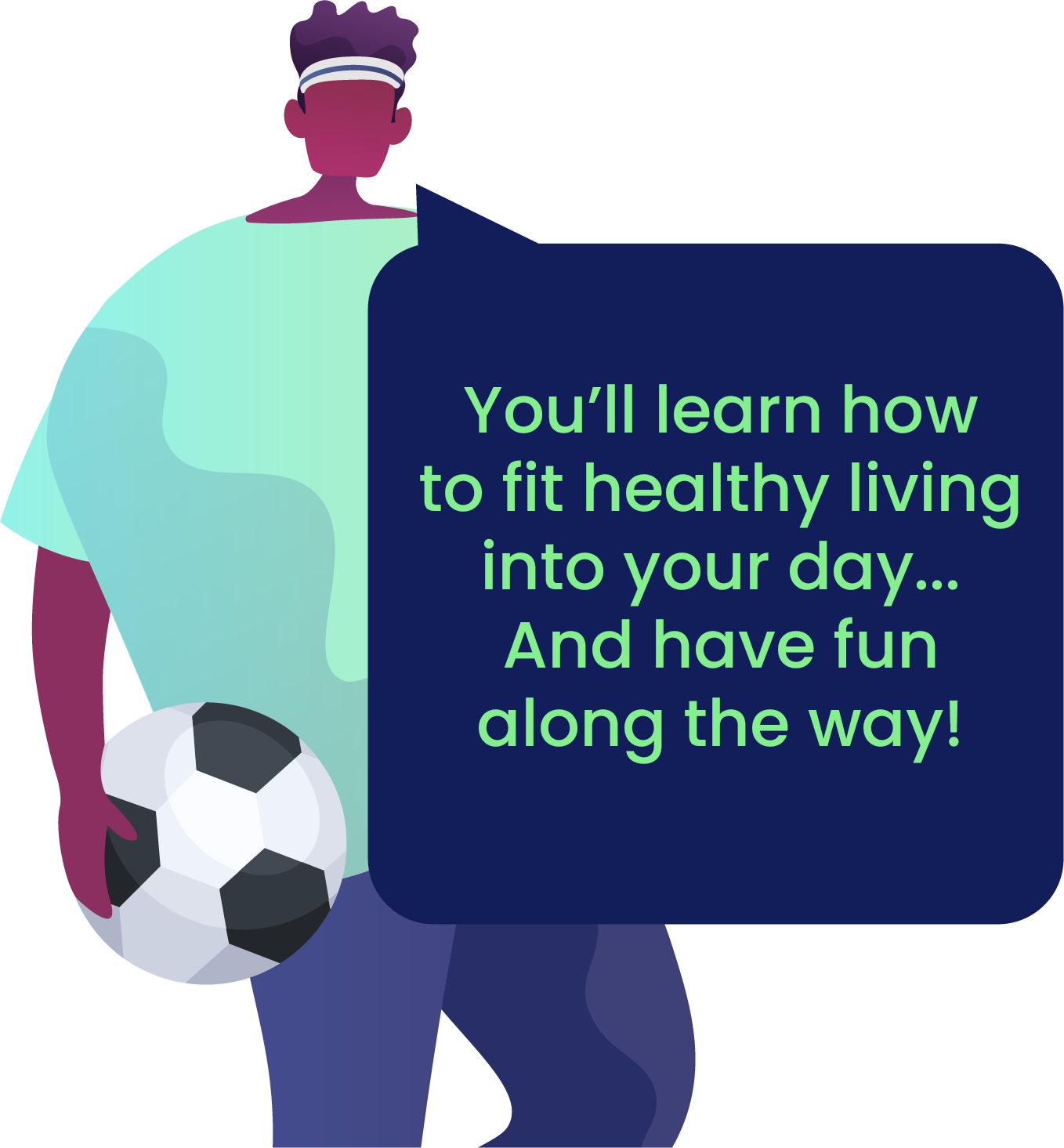 You'll learn how to fit healthy living into your day...And have fun along the way!