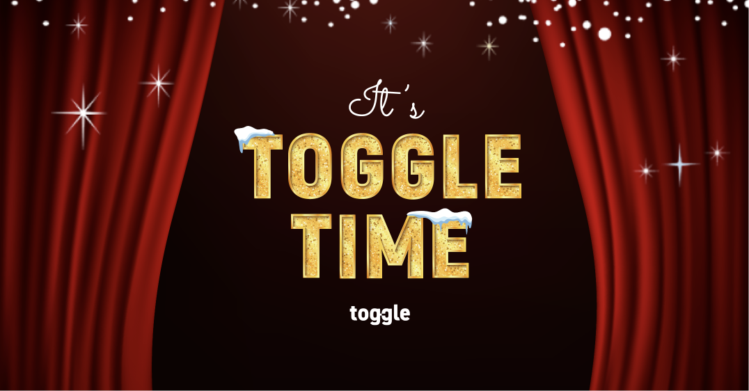 It's Toggle Time