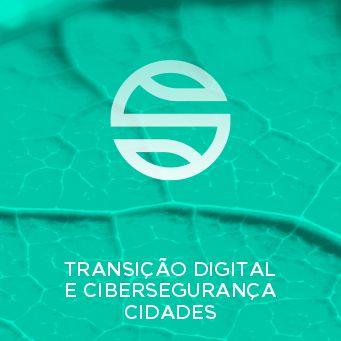 Transição Digital e Cibersegurança - Cidades