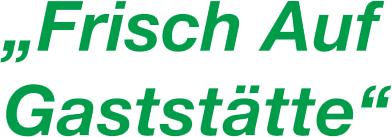 FRISCH AUF GASTSTÄTTE