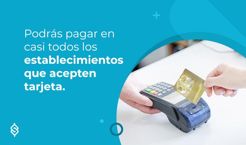 Podrás pagar en casi todos los establecimientos que acepten tarjeta.