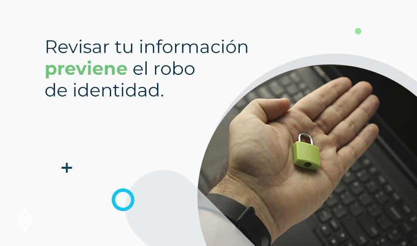 Revisar tu información previene el robo de identidad.