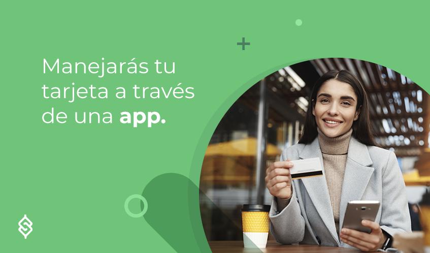 Manejarás tu tarjeta a través de una app.