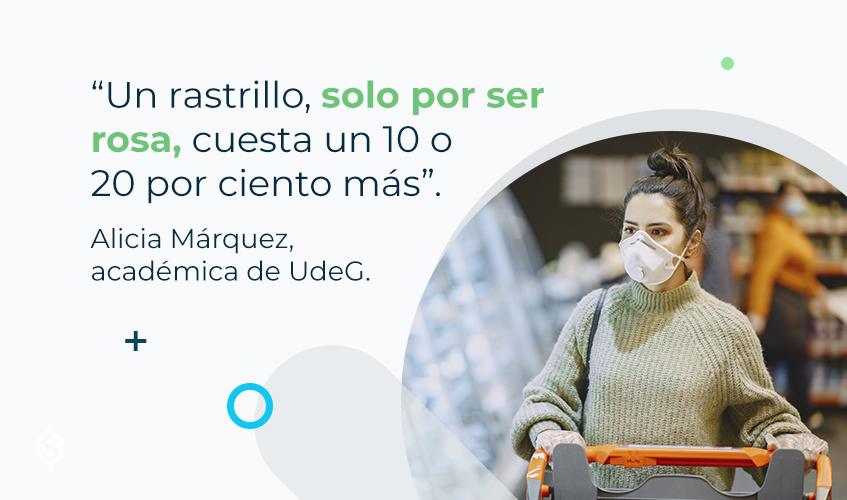 """""""Un rastrillo, solo por ser rosa, cuesta un 10 o 20 por ciento más"""". Alicia Márquez, académica de UdeG."""