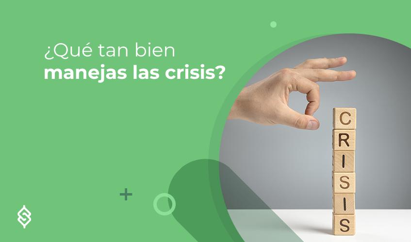 ¿Qué tan bien manejas las crisis?